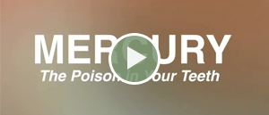 Mercury: The Poison in Your Teeth featured Video